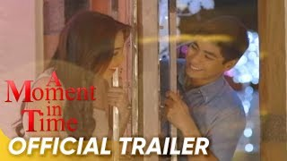 A Moment In Time Official Trailer | Coco Martin, Julia Montes | 'A Moment In Time'