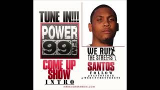 Santos Power 99 Dj Cosmic Kev Come Up Show Intro 2013