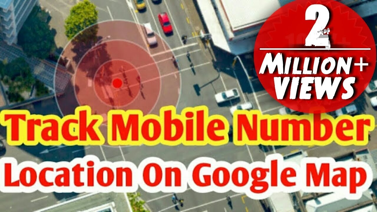 How To Trace Mobile Number Location On Google Map Youtube