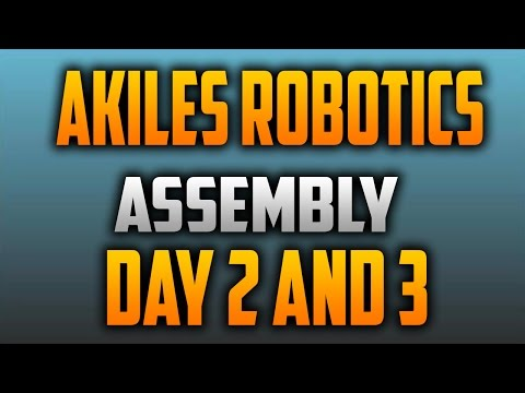 Assembly Day 2 and 3 | Akiles Robotics