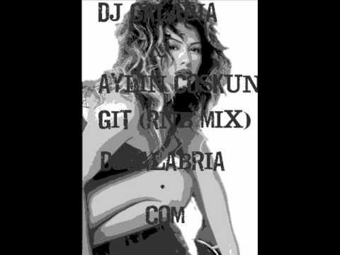 Dj Calabria Vs. Aylin Coşkun-Git (R&B Mix)