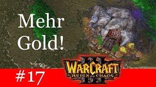 Mehr Gold! - Let's Play Warcraft 3: Reign of Chaos Kampagne (Blind) #17 [Deutsch | German]
