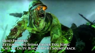 "Dead Flowers - Zetsubou No Shima Easter Egg Song - Black Ops III ""Eclipse"" DLC"