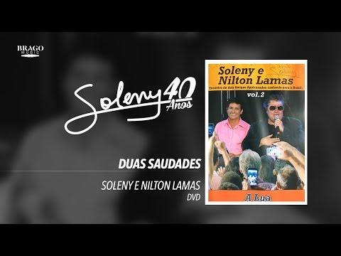 Soleny e Nilton Lamas - Duas Saudades