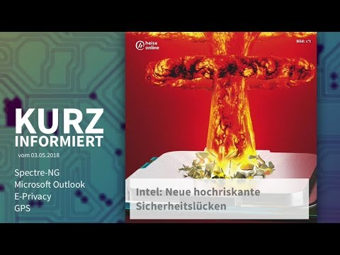 Kurz informiert vom 03.05.2018: Spectre-NG, Microsoft Outlook, E-Privacy, GPS