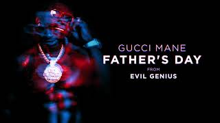 Gucci Mane - Father's Day [Official Audio]