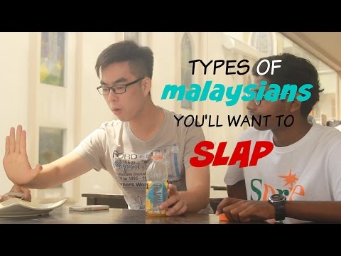 Types of Malaysians You'll Want To Slap