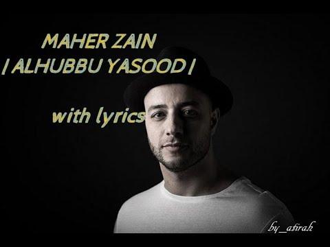 Download MAHER ZAIN  ALHUBBU YASOOD  with lyrics