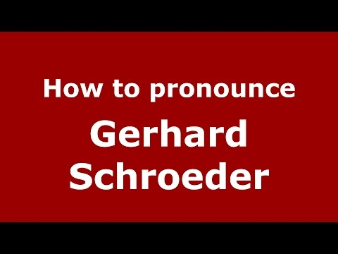 How to pronounce Gerhard Schroeder (American English/US) - PronounceNames.com