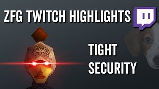 Tight Security - ZFG Twitch Highlights