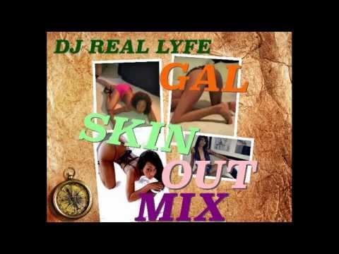 DJ REAL LYFE GAL SKIN OUT MIX 2014 SEPTEMBER @reallyfee @benjihype