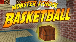 Monster School - BASKETBALL [Minecraft Animation]
