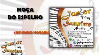 MOÇA DO ESPELHO - DEVINHO NOVAES - PLAYBACK(JÚNIOR PLAY SAMPLERS)