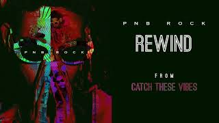 PnB Rock - Rewind [Official Audio]