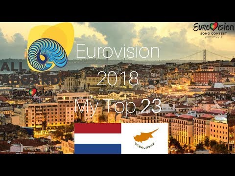 Eurovision 2018 | My Top 23 | Netherlands and Cyprus | With Comments and Ratings