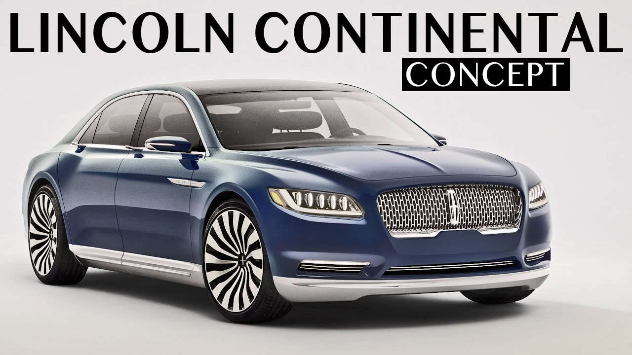 Excellent Lincoln Continental Concept  First Look  YouTube
