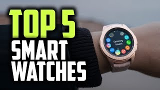 Best Smartwatches in 2019 | For Those Who Like Fancy Tech