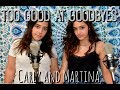 Lagu Too Good At Goodbyes by Sam Smith ACOUSTIC COVER (Carly and Martina)