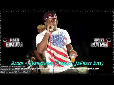 Zaggi – Everything Fi Dead (jafrass Diss) July 2014 | Reggae, Dancehall, Bashment