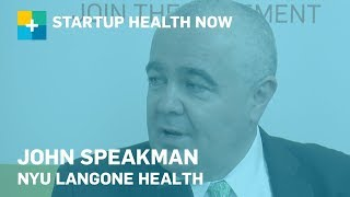 John Speakman, Senior Director of Research IT, NYU Langone Health: StartUp Health NOW