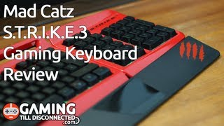 Mad Catz S.T.R.I.K.E.3 Gaming Keyboard Review - Gaming Till Disconnected