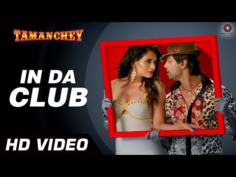 In Da Club Offcial Video Hd | Tamanchey | Ikka | Nikhil Dwivedi & Richa Chadda video