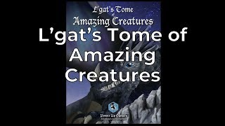 RPG Review - L'gat's Tome of Amazing Creatures