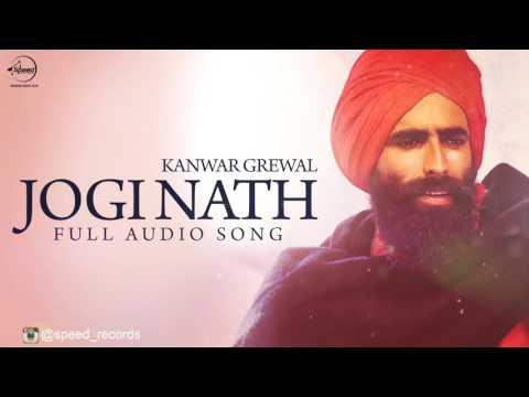 Jogi Naath ( Full Audio Song) |  Kanwar Grewal | Punjabi Song Collection | Speed Records