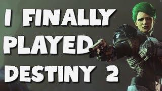 I Finally Played Destiny 2