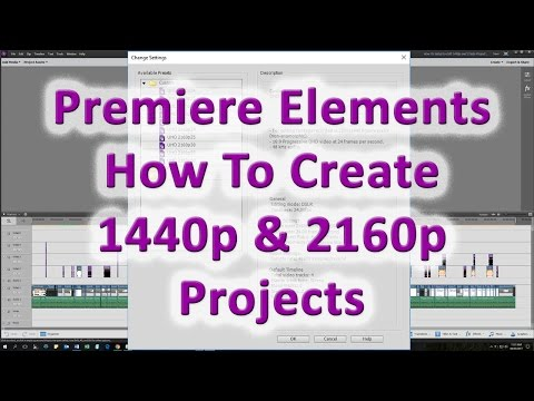 How To Create 1440p and 2160p (4K) Projects in Premiere Elements - Custom Sequence Presets