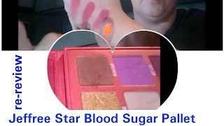 Jeffree Star Blood Sugar Pallet Re-Review