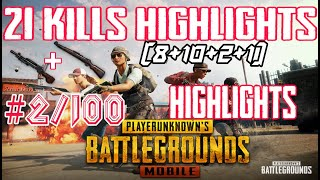 #2/100 PUBG MOBILE Highlights, 21 Squad Kills, Last Enemy Snake..!!