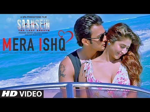Mera Ishq Video Song | SAANSEIN | Arijit Singh | Latest Video Song 2016