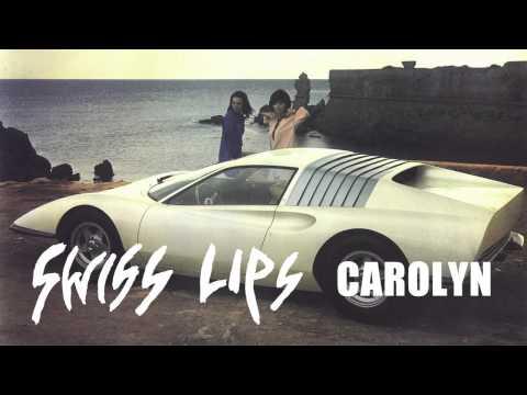 Swiss Lips - Carolyn (AUDIO)