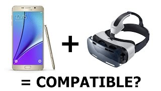 Does the Galaxy Note 5, S6, S6 Edge work with the Gear VR for the Note 4? Exhaustive test!