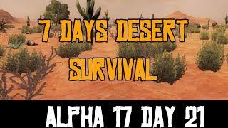 7 Days Desert Survival   Day Twenty One (Alpha 17)