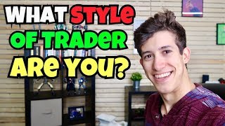 Do You Know Your Style Of Trading In The Stock Market 2018?