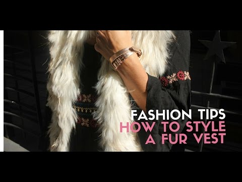 Fashion Tips: How To Style A Fur Vest