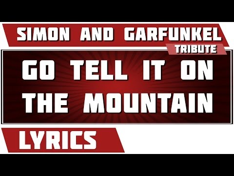 Simon And Garfunkel - Go Tell It On The Mountains
