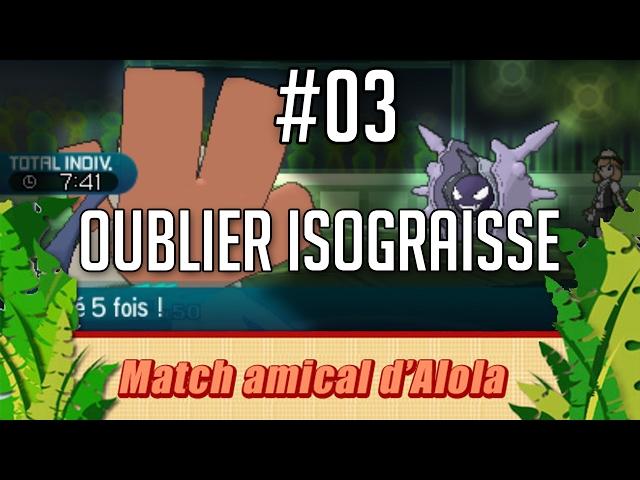 [Compétition Live] Match Amical d'Alola #03 : Quand tu perds après avoir oublié Isograisse