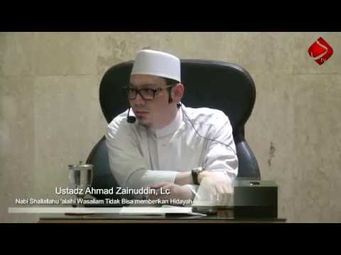 Nabi Shallallahu 'alaihi Wasallam Tidak Bisa Memberikan Hidayah - Ustadz Ahmad Zainuddin, Lc