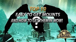 Top 10 Easy Mounts To Get And How To Get Them in World of Warcraft