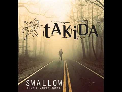 Takida - Swallow (Until You're Gone) (lyrics)