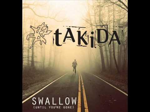 Takida - Swallow (Until You're Gone) (lyrics)