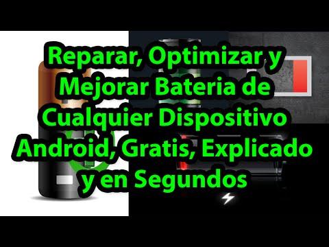 Reparar/Optimizar/Mejorar Bateria de Cualquier Dispositivo Android / Gratis. Explicado y en Segundos
