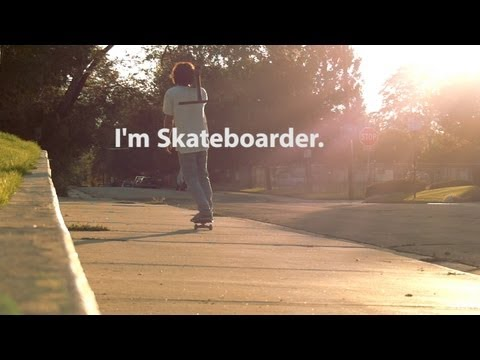 I'm Skateboarder.
