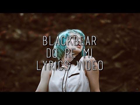Blackbear - Do Re Mi (Lyrics Video)