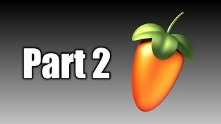 FL Studio 20 Music from Scratch Part 2