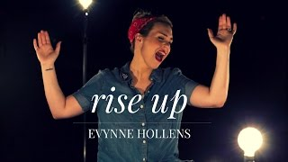 Rise Up - Andra Day - Cover by Evynne Hollens