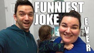The Funniest Joke You've Ever Heard 2019